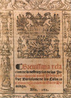 """""""Brevísima relación de la destrucción de las Indias"""", de fray Bartolomé de las Casas"""