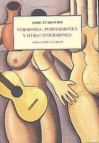 """""""Versiones, perversiones y otras inversiones"""", de Jaime Echeverri"""
